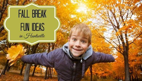 Fun Things to Do in Huntsville for Fall Break 2014
