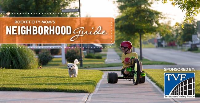 Parent Guide to Huntsville and North AL Neighborhoods