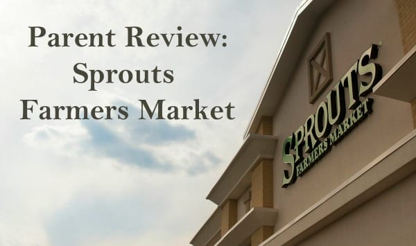 Parent Review: Sprouts Farmers Market