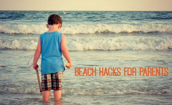 Beach Hacks for Busy Families