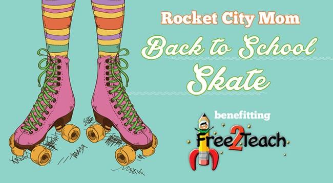 Rocket City Mom to Host Back To School Skate Benefitting Free2Teach