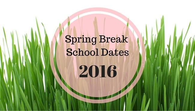 School Dates for Spring Break 2016