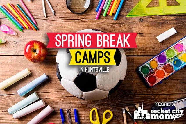 2018 Spring Break Camps in Huntsville and North Alabama