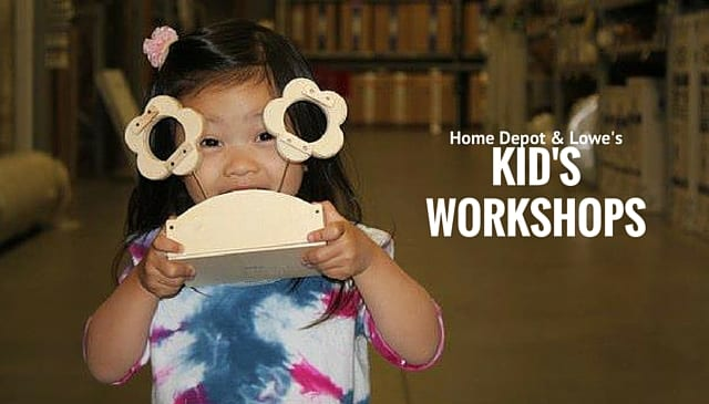 Home Depot Kids Workshops and Lowe's Build & Grow