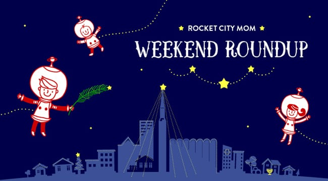 Huntsville Weekend Roundup December 15-17