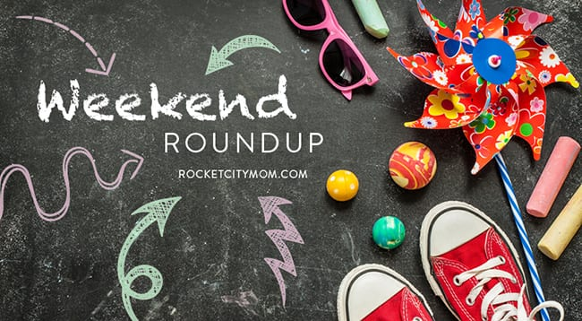 Huntsville Weekend Roundup May 12-14