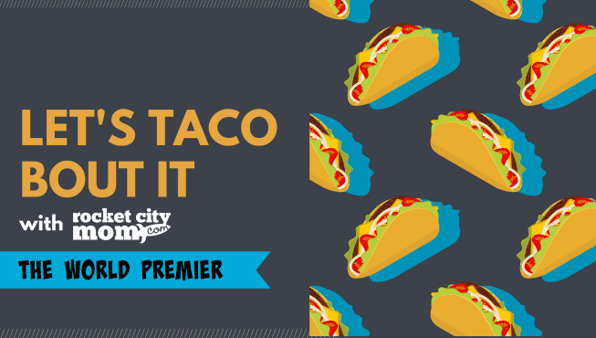 Let's Taco Bout It with Rocket City Mom