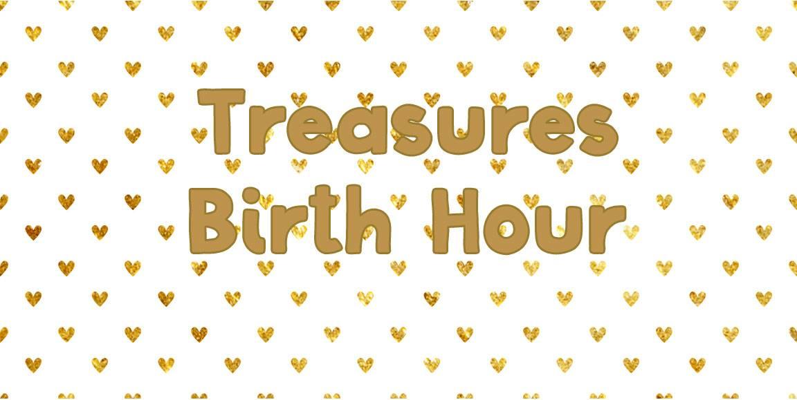 Treasures Birth Hour – Oct 2018 – Birth Plans