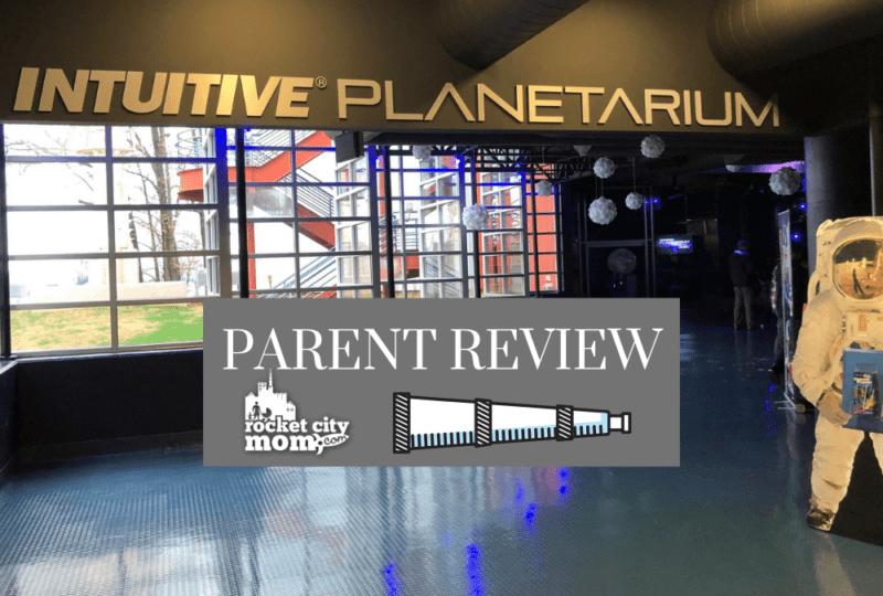 Parent Review: INTUITIVE Planetarium at the U.S. Space & Rocket Center